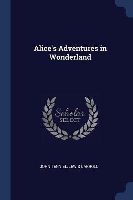 Alice's Adventures in Wonderland by Sir John Tenniel