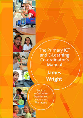 The Primary ICT and e-Learning Co-Ordinator's Manual book