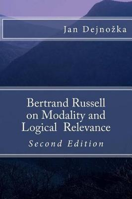 Bertrand Russell on Modality and Logical Relevance by Jan Dejnozka