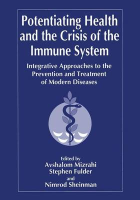 Potentiating Health and the Crisis of the Immune System by Stephen Fulder