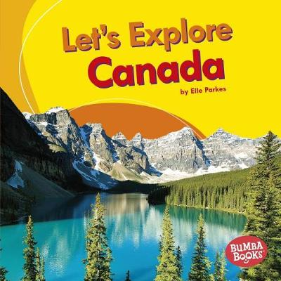 Let's Explore Canada by Elle Parkes