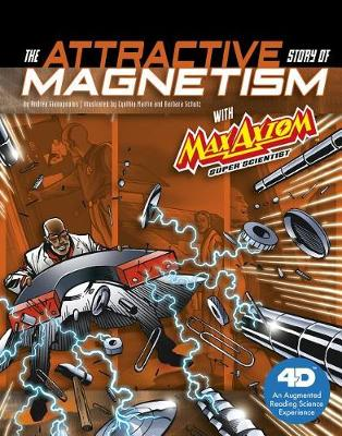 Attractive Story of Magnetism with Max Axiom Super Scientist book