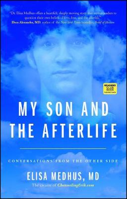My Son and the Afterlife by Elisa Medhus