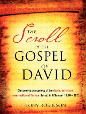The Scroll of the Gospel of David by Sir Tony Robinson