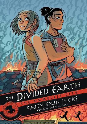 The The Nameless City: The Divided Earth by Faith Erin Hicks