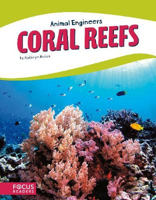 Coral Reefs by Kathryn Hulick