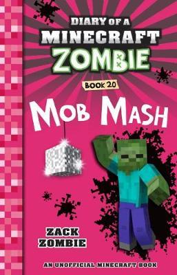 Diary of a Minecraft Zombie #20: Mob Mash by Zack Zombie