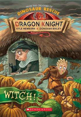 Dragon Knight: #3 Witch! by Kyle Mewburn