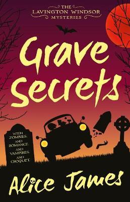 Grave Secrets by Alice James