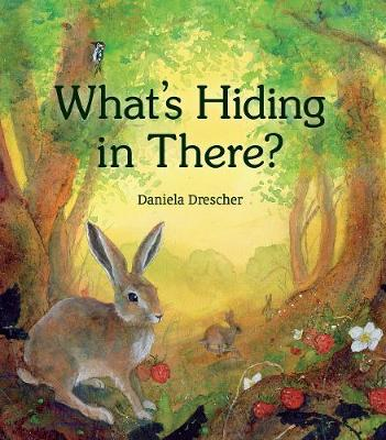 What's Hiding in There: A Lift-the-Flap Book of Discovering Nature book