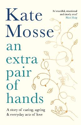 An Extra Pair of Hands: A story of caring, ageing and everyday acts of love book