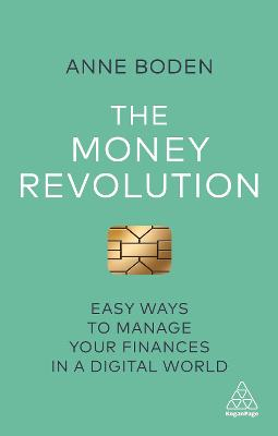 The Money Revolution: Easy Ways to Manage Your Finances in a Digital World by Anne Boden