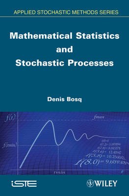 Mathematical Statistics and Stochastic Processes by Denis Bosq