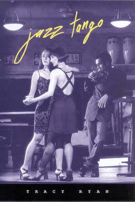 Jazz Tango by Tracy Ryan