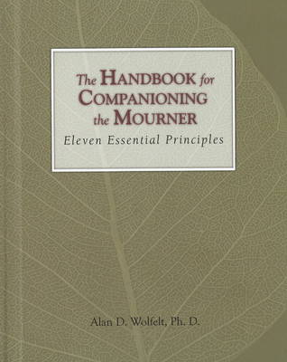 Handbook for Companioning the Mourner by Alan D. Wolfelt