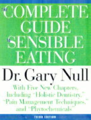 Complete Guide To Sensible Eating 3ed by Gary Null