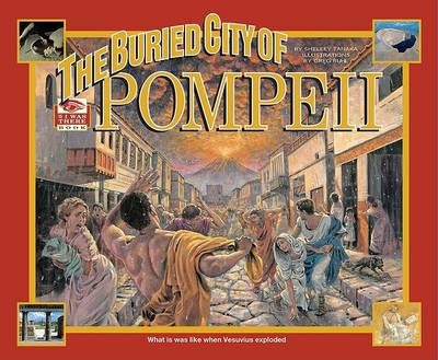 The Buried City of Pompeii by Shelley Tanaka