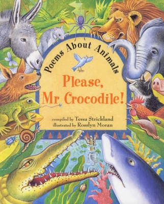 Please, Mr. Crocodile!: Poems About Animals by Tessa Strickland