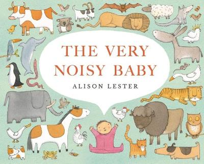 Very Noisy Baby by Alison Lester