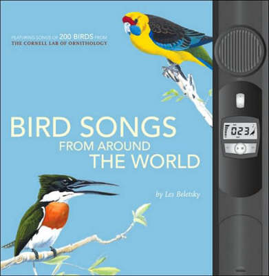 Birds Songs from Around the World by Les Beletsky