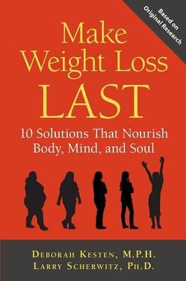 Make Weight Loss Last by Deborah Kesten