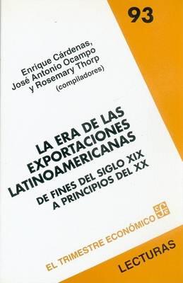 Era de las Exportaciones Latinoamericanas by Enrique Cardenas