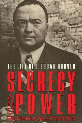 Secrecy and Power by Richard Gid Powers