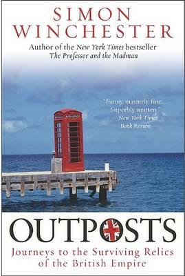 Outposts by Simon Winchester