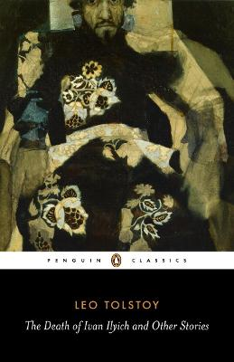 The The Death of Ivan Ilyich and Other Stories by Leo Tolstoy