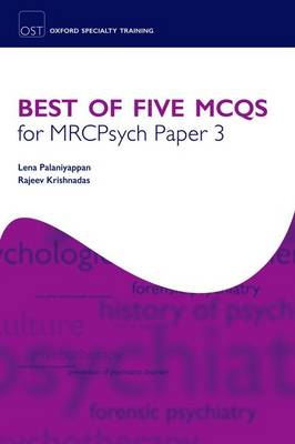 Best of Five MCQs for MRCPsych Paper 3 Best of Five MCQs for MRCPsych Paper 3 Paper 3 by Lena Palaniyappan