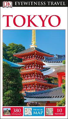 DK Eyewitness Travel Guide Tokyo by DK Travel