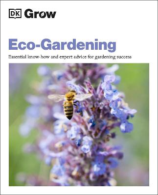 Grow Eco-gardening: Essential Know-how and Expert Advice for Gardening Success book
