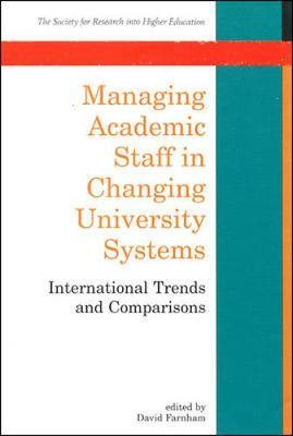 Managing Academic Staff in Changing University Systems by Daniel Farnham
