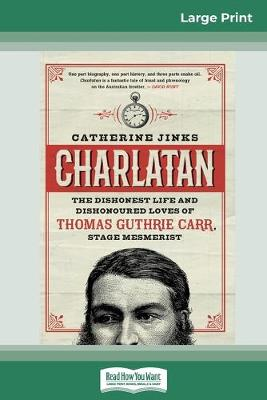 Charlatan (16pt Large Print Edition) by Catherine Jinks