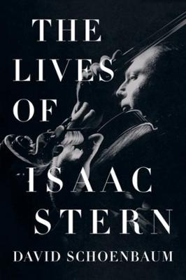 The Lives of Isaac Stern by David Schoenbaum