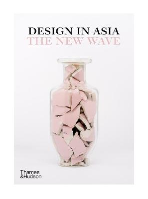 Design in Asia: The New Wave by Design Anthology