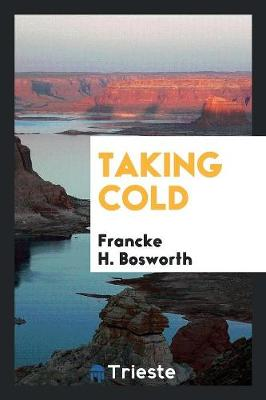Taking Cold by Francke H Bosworth