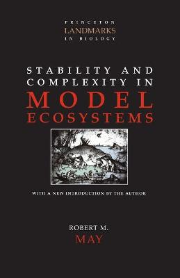 Stability and Complexity in Model Ecosystems book