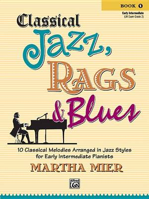 Classical Jazz Rags & Blues, Bk 1 by Martha Mier
