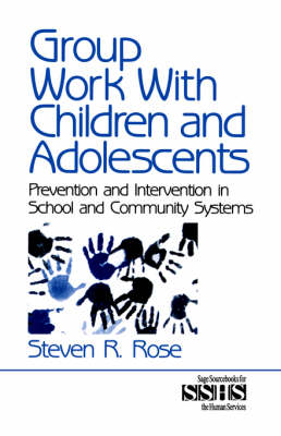 Group Work with Children and Adolescents by Steven R. Rose