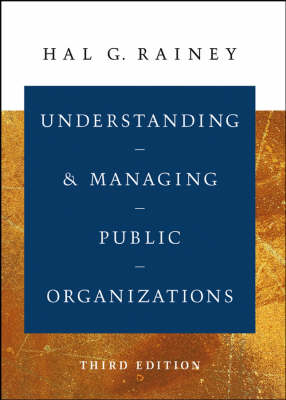 Understanding and Managing Public Organizations by Hal G. Rainey