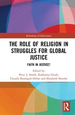 Role of Religion in Struggles for Global Justice by Peter J. Smith