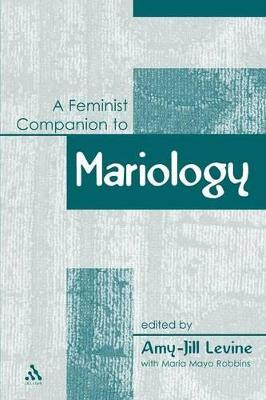 Feminist Companion to Mariology by Amy Levine