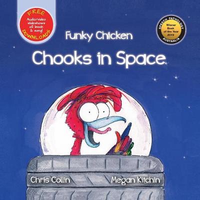 Funky Chicken Chooks in Space by Chris Collin
