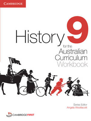 History for the Australian Curriculum Year 9 Workbook by Angela Woollacott