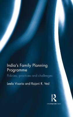 India's Family Planning Programme: Policies, Practices and Challenges by Leela Visaria