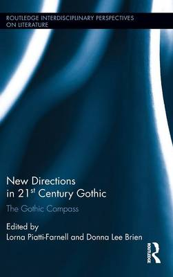 New Directions in 21st-Century Gothic by Lorna Piatti-Farnell