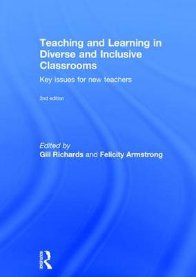 Teaching and Learning in Diverse and Inclusive Classrooms: Key issues for new teachers by Gill Richards