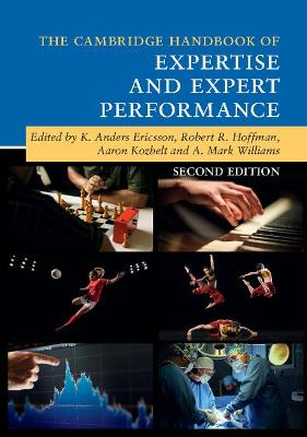 The Cambridge Handbook of Expertise and Expert Performance by K. Anders Ericsson