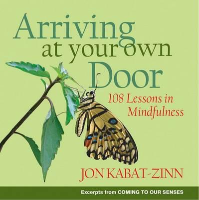 Arriving at Your Own Door by Jon Kabat-Zinn